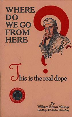 Front Cover, Where Do We Go From Here? - This Is the Real Dope by William Brown Meloney, 1919.