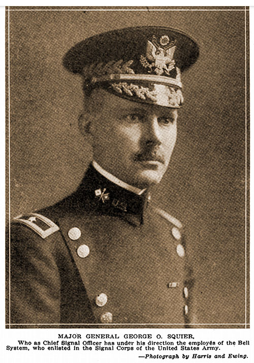Major General George O. Squier, Who as Chief Signal Officer Has under His Direction the Employees of the Bell System