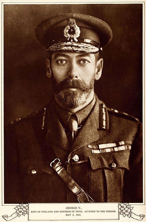 George V., King of England and Emperor of India.