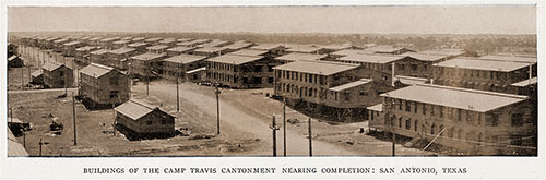 Buildings of the Camp Travis Cantonment Nearing Completion: San Antonio, Texas.