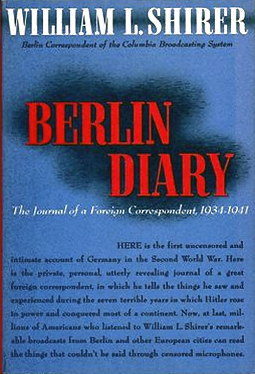 Front Cover, Berlin Diary: The Journal of a Foreign Correspondent 1934-1941 by William L. Shirer, 1941.
