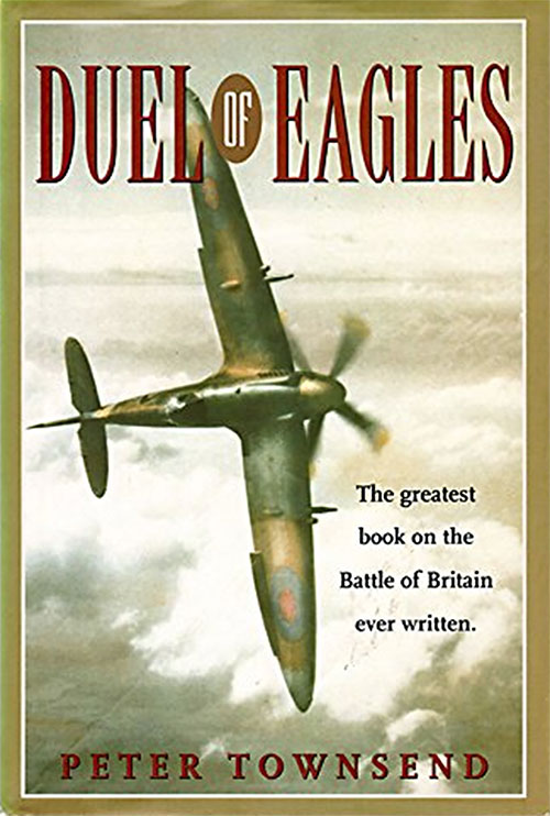 Front Cover, Duel of Eagles: The R.A.F. and the Luftwaffe in the Battle of Britain by Peter Townsend, 1972.