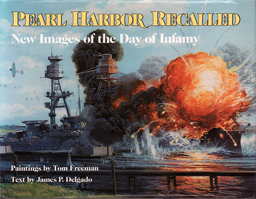 Front Cover, Pearl Harbor Recalled: New Images of the Day of Infamy © 1991
