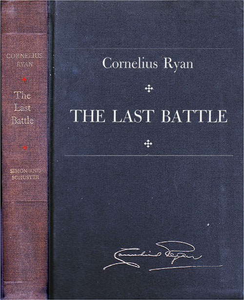 Front Cover, The Last Battle: The Battle for Berlin - April 16, 1945 by Cornelius Ryan, 1966.